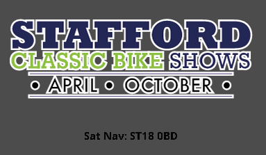 April 21st  to 22nd  		Stafford Show Classic Bike Show